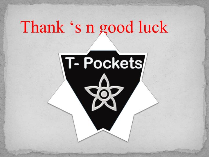 Thank 's n good luck