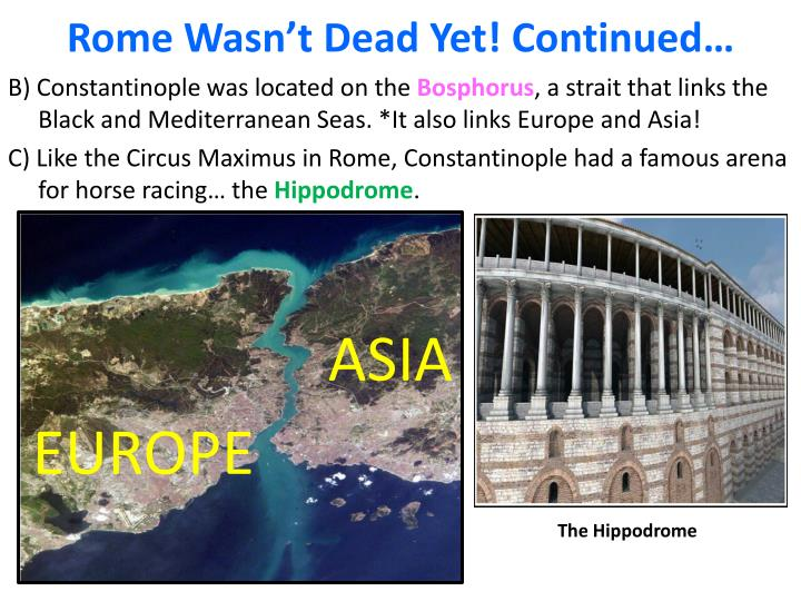 Rome Wasn't Dead Yet! Continued…