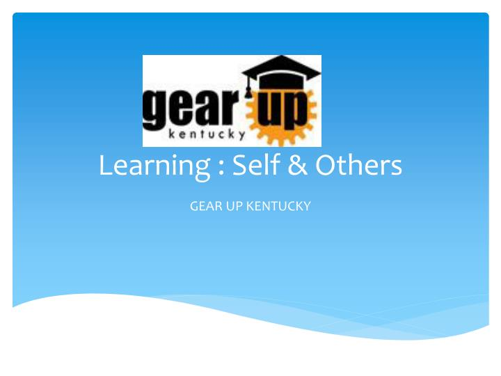Learning : Self & Others
