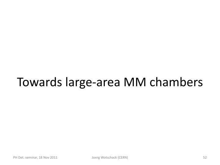 Towards large-area MM