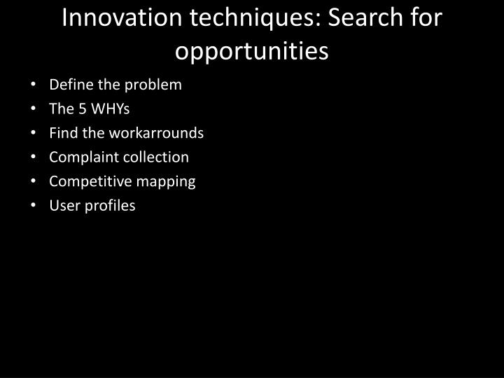 Innovation techniques: Search for opportunities