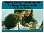 professional development for busy professionals an online solution