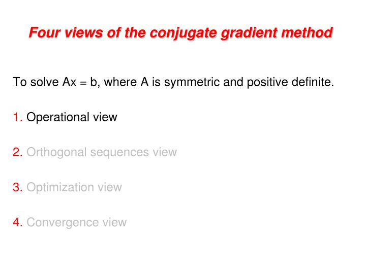 Four views of the conjugate gradient method1
