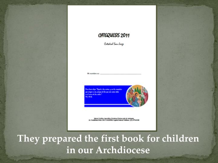 They prepared the first book for children in our Archdiocese