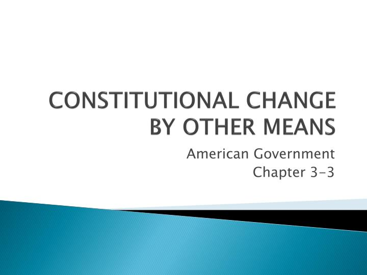 constitutional change by other means