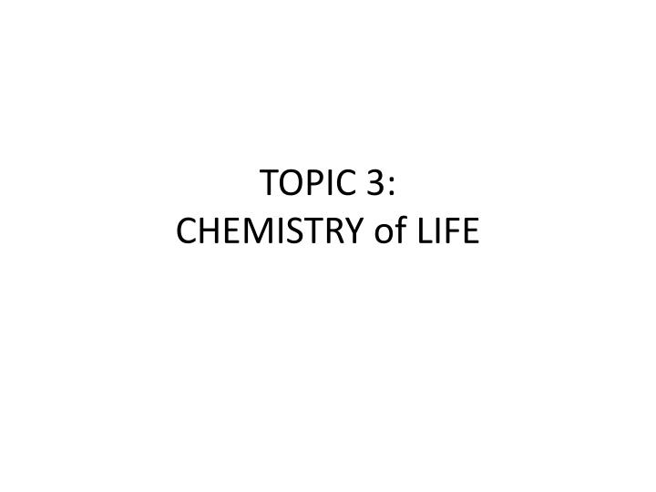 topic 3 chemistry of life