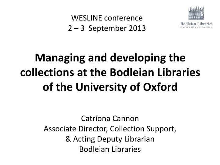 Managing and developing the collections at the Bodleian Libraries