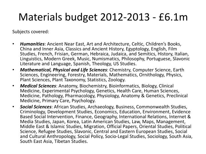 Materials budget 2012-2013 - £6.1m