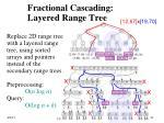 fractional cascading layered range tree