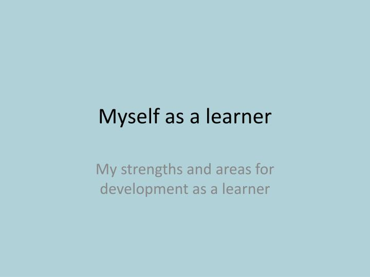 Myself as a learner