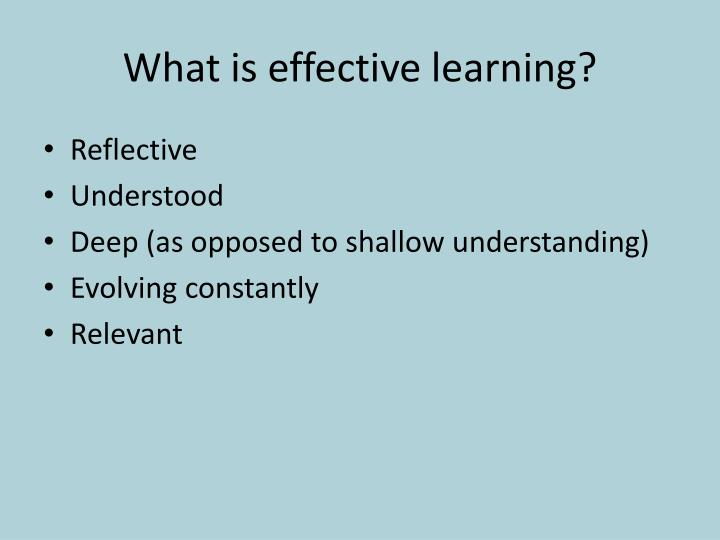 What is effective learning?