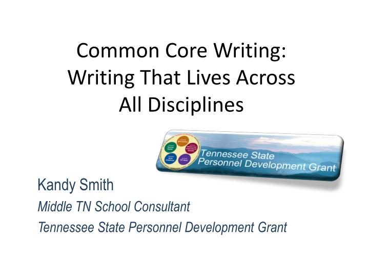 common core writing writing that lives across all disciplines