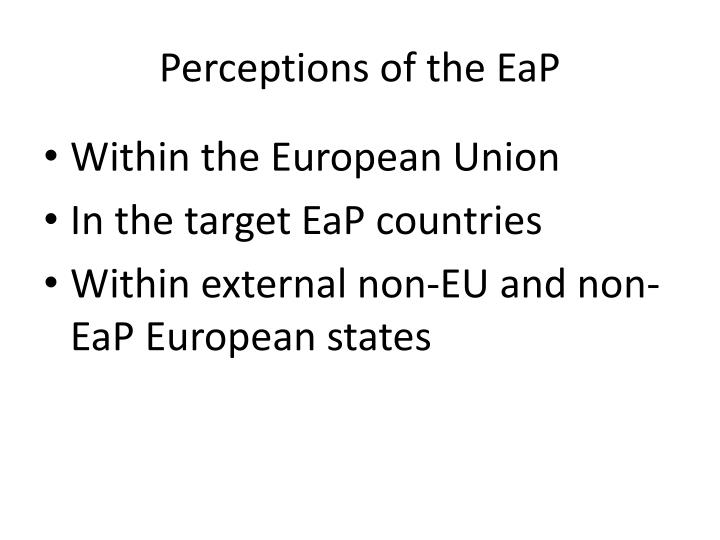 Perceptions of the eap