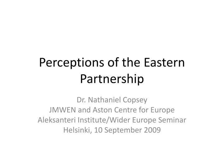 perceptions of the eastern partnership