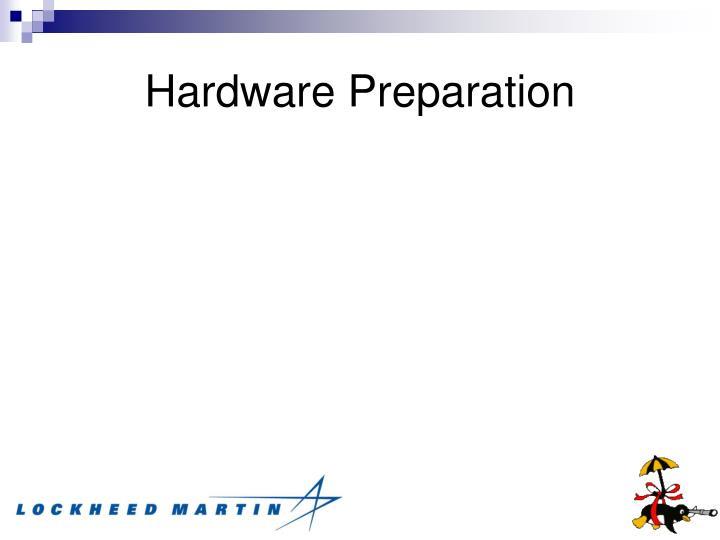 Hardware Preparation