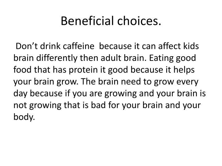 Beneficial choices.