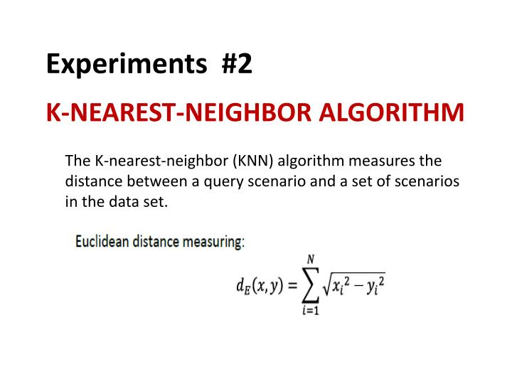 The K-nearest-neighbor (KNN) algorithm measures the distance between a query scenario and a set of scenarios in the data set.