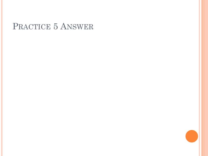 Practice 5 Answer