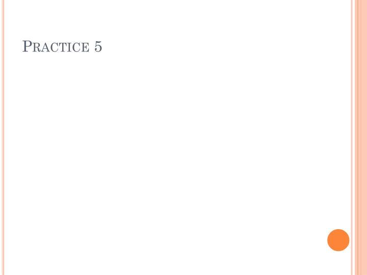 Practice 5