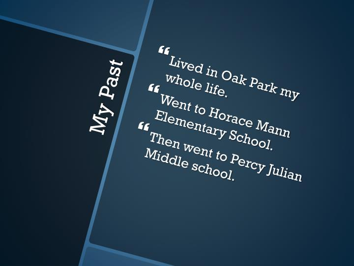 Lived in Oak Park my whole life.