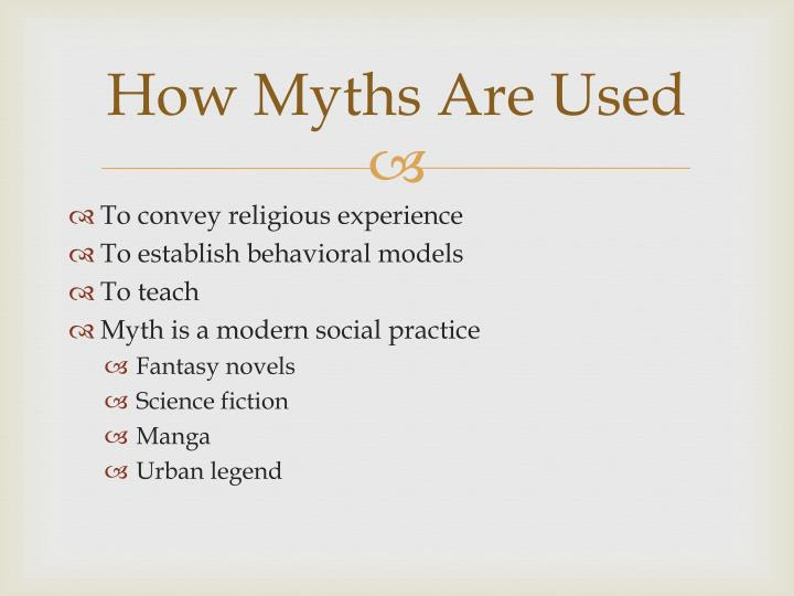 How Myths Are Used