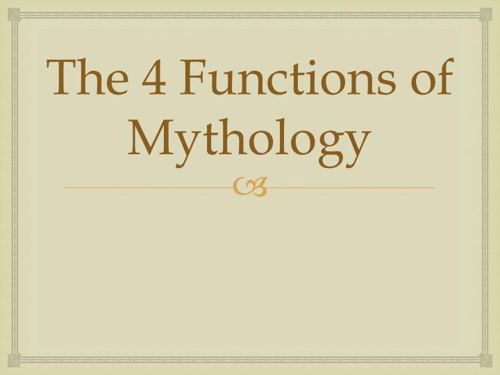 The 4 Functions of Mythology