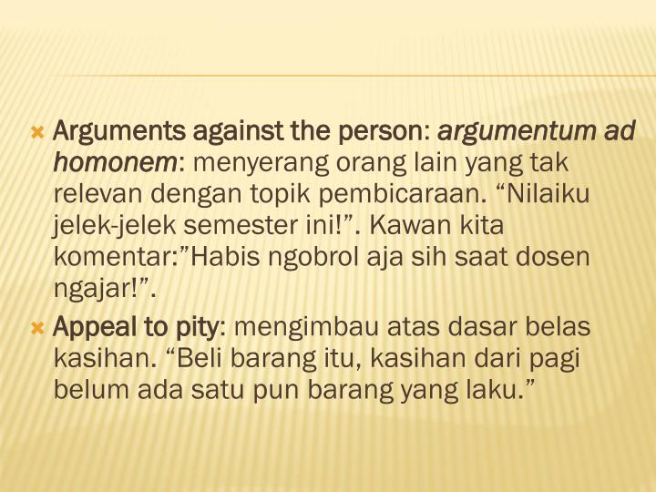 Arguments against the person