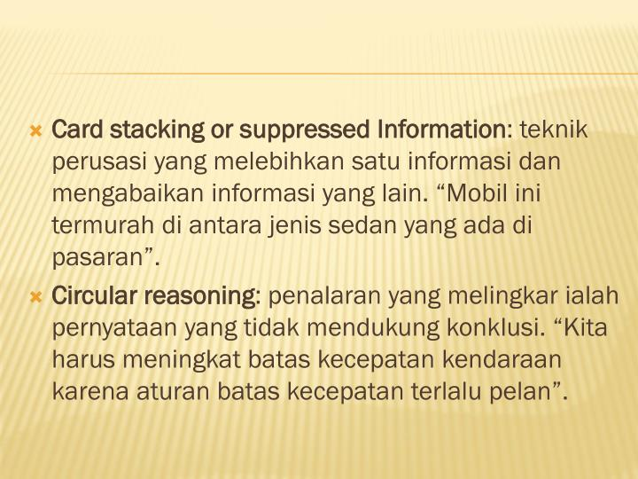 Card stacking or suppressed Information