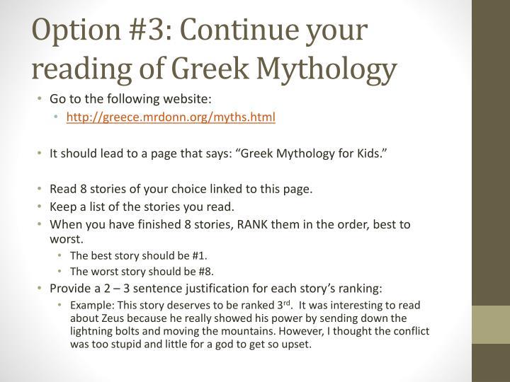 Option #3: Continue your reading of Greek Mythology