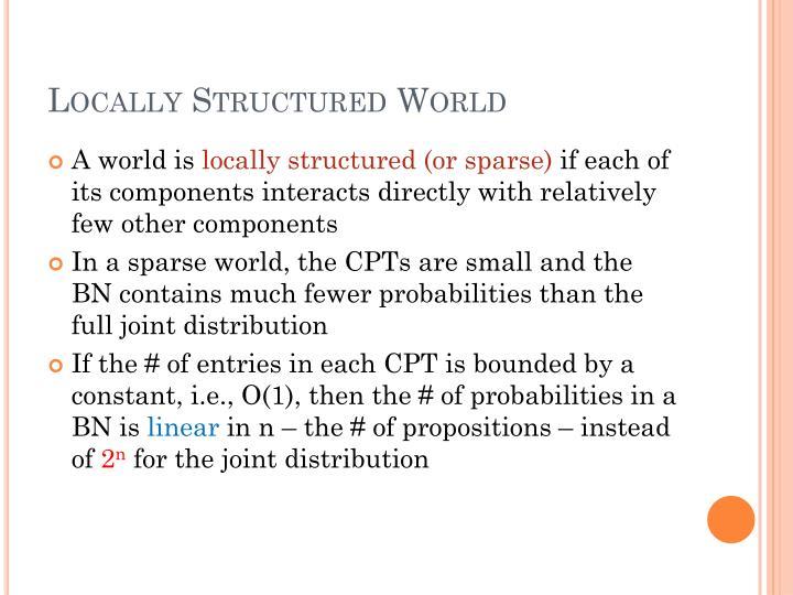 Locally Structured World