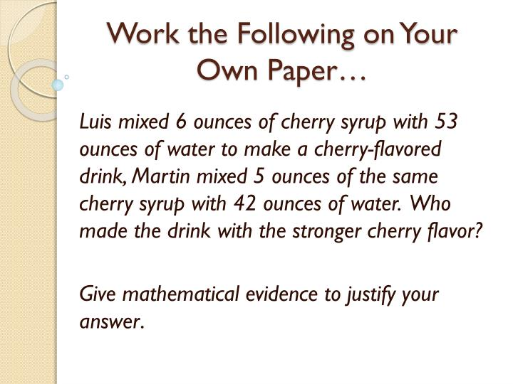 Work the following on your own paper