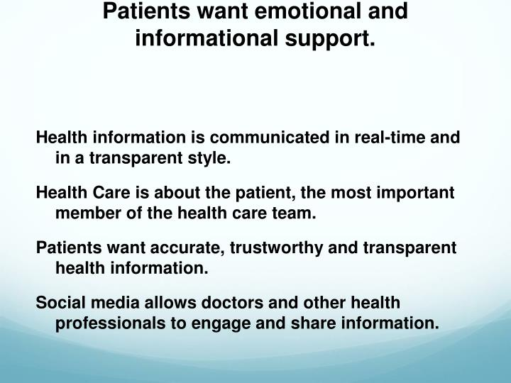 Patients want emotional and informational support.
