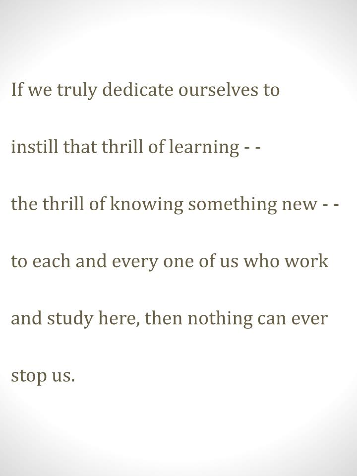 If we truly dedicate ourselves to