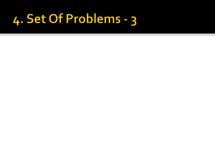 4. Set Of Problems -