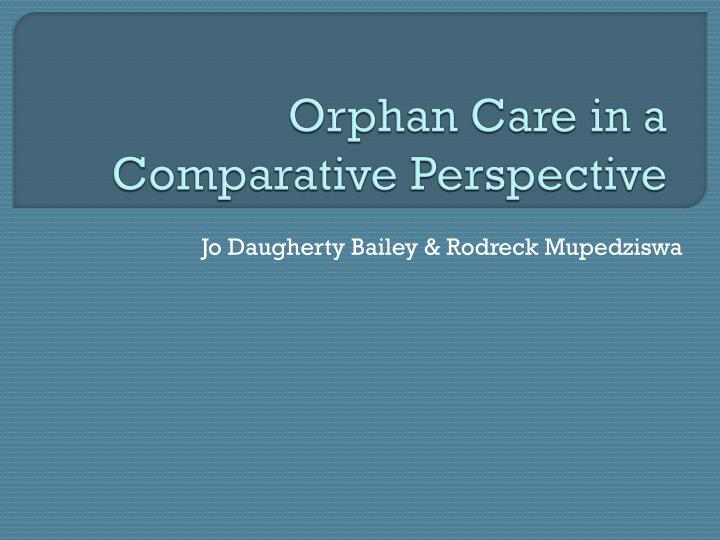 Orphan care in a comparative perspective