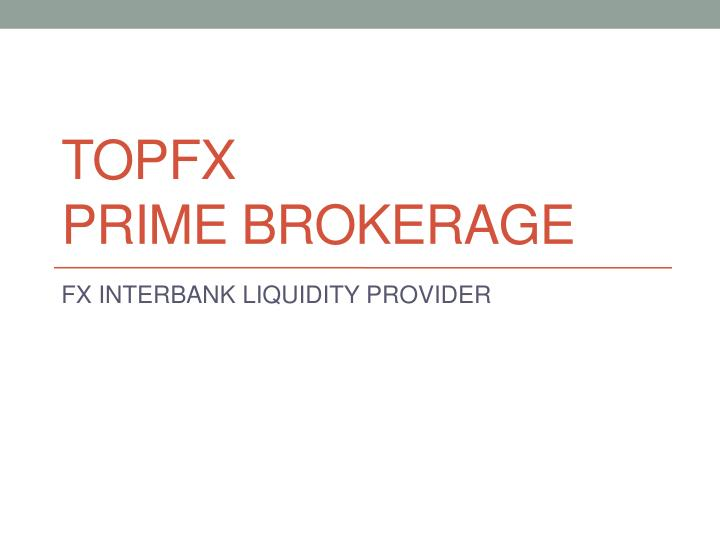 topfx prime brokerage
