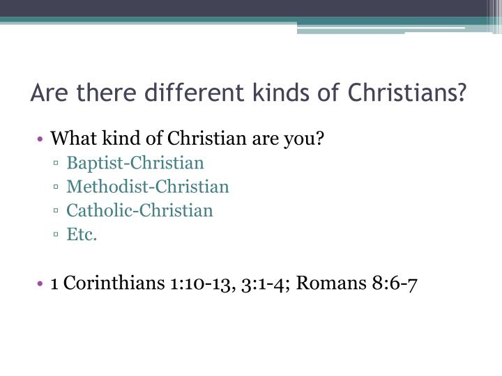 Are there different kinds of Christians?