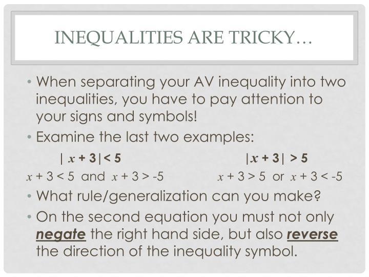 Inequalities are Tricky…