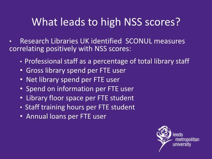 What leads to high NSS scores?