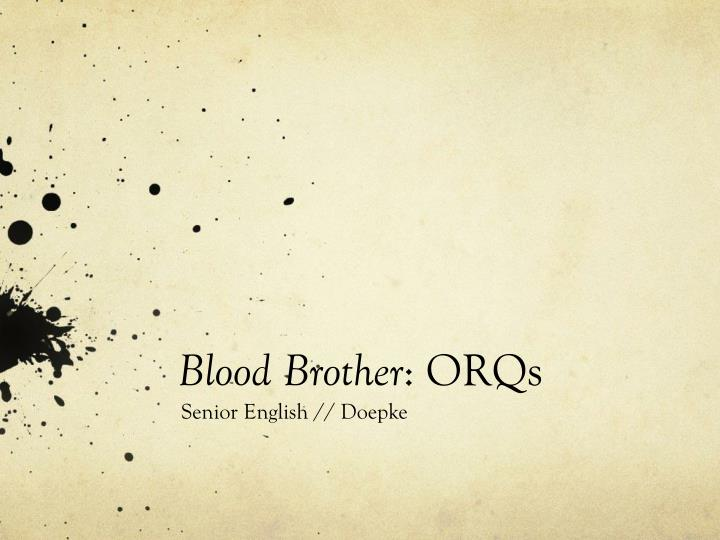 Blood brother orqs