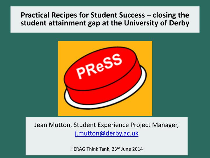 Practical Recipes for Student Success – closing the student attainment gap at the University of Derby