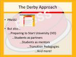 the derby approach