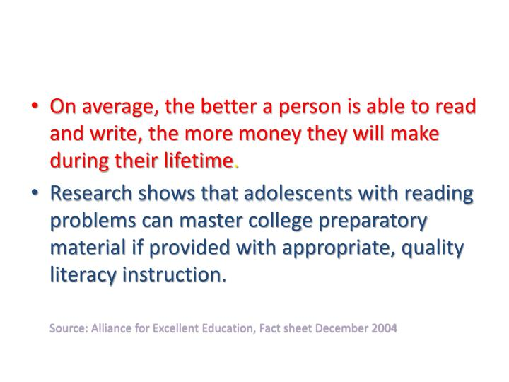 On average, the better a person is able to read and write, the more money they will make during their lifetime
