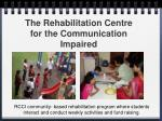 the rehabilitation centre for the communication impaired