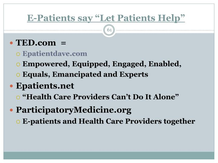 "E-Patients say ""Let Patients Help"""