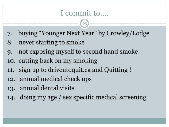 I commit to....