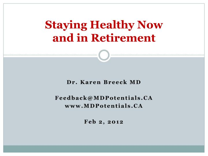 Staying healthy now and in retirement