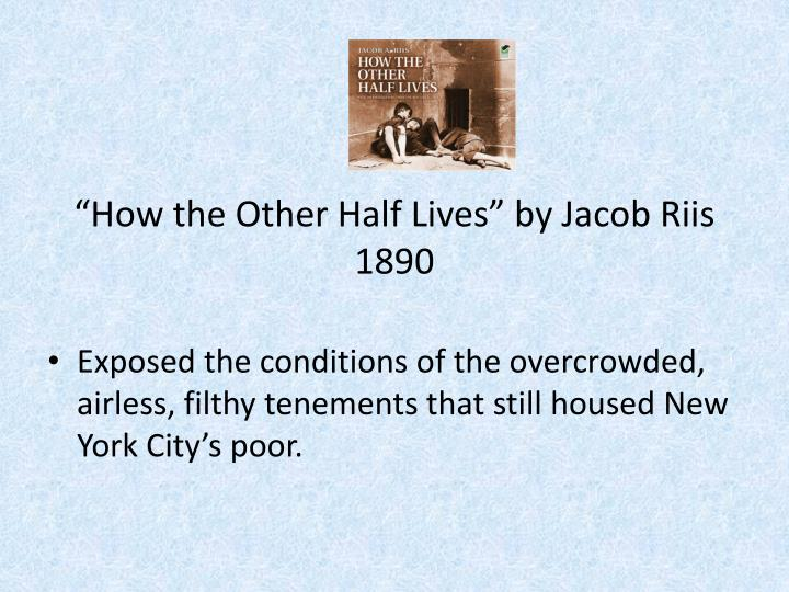 How the o ther h alf l ives by jacob riis 1890