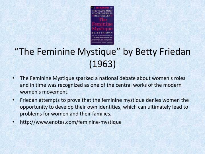 """The Feminine Mystique"" by Betty Friedan (1963)"
