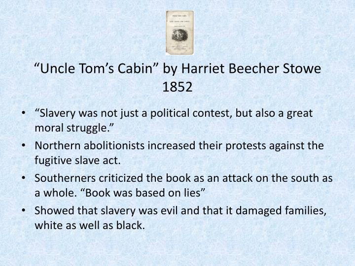 """Uncle Tom's Cabin"" by Harriet Beecher Stowe"